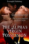 The Alpha's Virgin Possession (The Alpha Shifter Collection)