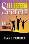 Self Esteem Secrets by Karl Perera