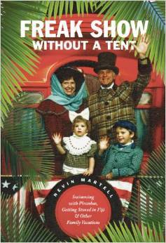 Freak Show Without A Tent by Nevin Martell