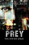 Prey (Two One-Act Plays)