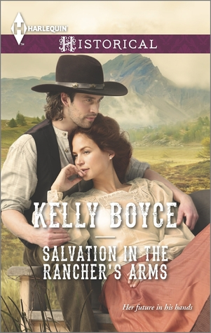 Salvation in the Rancher's Arms by Kelly Boyce