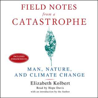 Field Notes From a Catastrophe: Man, Nature and Climate Change
