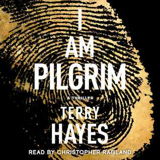 Free Download I Am Pilgrim: A Thriller (Pilgrim #1) RTF by Terry Hayes