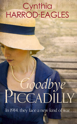 Goodbye, Piccadilly  War at Home series 1914