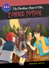 The Perilous Case of the Zombie Potion by Pendred Noyce