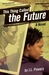 This Thing Called the Future