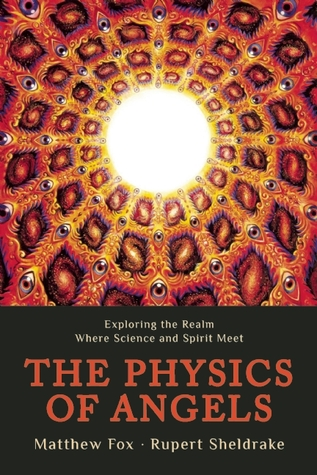 The Physics of Angels by Rupert Sheldrake