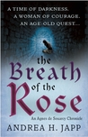 The Breath of the Rose (Agnès de Souarcy Chronicles, #2)