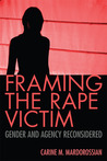 Framing the Rape Victim: Gender and Agency Reconsidered