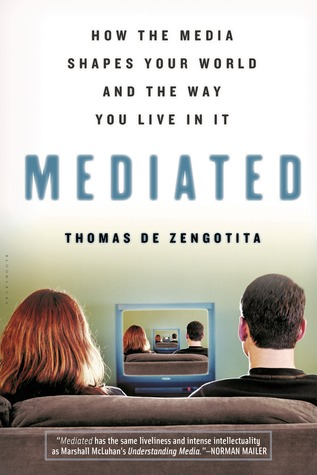 Mediated by Thomas de Zengotita