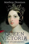 Queen Victoria: A Life of Contradictions