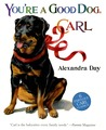 You're A Good Dog, Carl by Alexandra Day