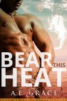 Bear this Heat (Last of the Shapeshifters, #2)