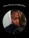 Poetic Memoirs of a Black Diva: Sharing Secrets from the Heart, Soul &Bedroom