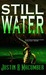 Still Water by Justin R. Macumber