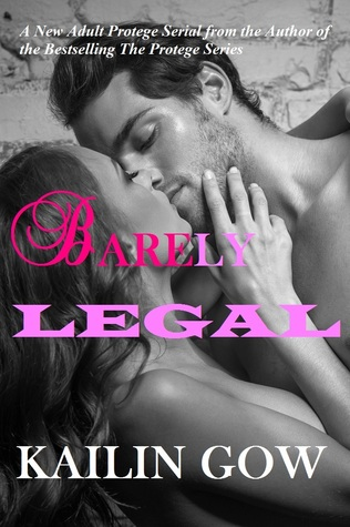 Barely Legal by Kailin Gow