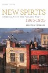 """New Spirits: Americans in the """"Gilded Age,"""" 1865-1905"""