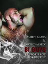 Daddy Bears & 'Sweet-Assed' Bi Guys. 3 Stories of Ass-Bustin'