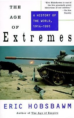 The Age of Extremes by Eric J. Hobsbawm