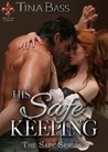 His Safe Keeping (The Safe Series)