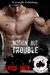 Nothin' But Trouble (The Grizzly MC, #4)