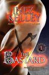The Bastard (The Baddest Boys in History, #1)