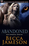 Abandoned (Wolf Gatherings #5)