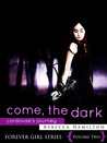 Come, the Dark by Rebecca  Hamilton