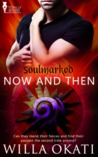 Now and Then (Soulmarked, #1)