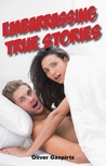 Embarrassing True Stories