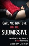 Care and Nurture for the Submissive - A Must Read for Any Woman in a BDSM Relationship (Women's Guide to BDSM) [Kindle Edition]