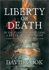Liberty or Death by David        Cook