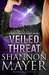 Veiled Threat by Shannon Mayer
