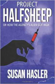 Download free Project HALFSHEEP: Or How the Agency's Alien Got High by Susan Hasler PDF
