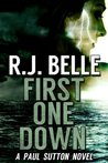FIRST ONE DOWN by R.J. Belle
