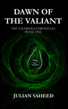 Dawn of the Valiant (The Valerious Chronicles Book One)