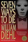 Seven Ways to Die: A Novel