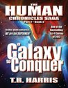 A Galaxy to Conquer (The Human Chronicles, #8)