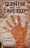 Quentin and the Cave Boy - A Humorous Adventure Story for Kids 8 to 88