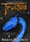 Trusted (Dragons' Trust #1)
