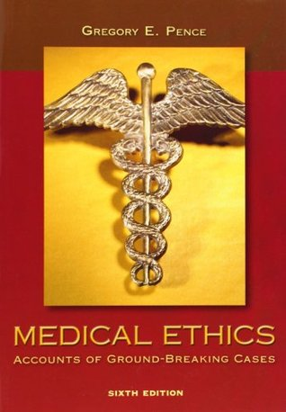 Medical Ethics: Accounts of Ground-Breaking Cases by ...