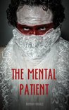 The Mental Patient