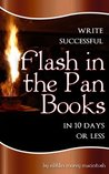 Write Successful Flash in the Pan Books (Eibhlin's How-To Writing Books)