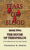Tears of Blood Book Two: The House of Theophilus
