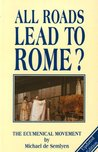 All Roads Lead to Rome: Ecumenical Movement