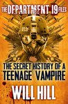 The Secret History of a Teenage Vampire (The Department 19 Files, #1)