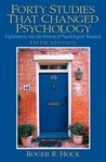 Forty Studies that Changed Psychology: Explorations into the History of Psychological Research, 5th Edition