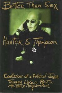 Better Than Sex by Hunter S. Thompson