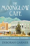 The Moonglow Cafe (Paige MacKenzie Mystery, #2)