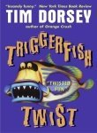 -Triggerfish Twist  	 - Tim Dorsey
